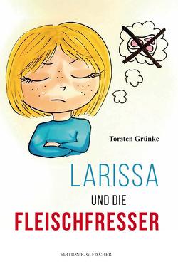 Larissa und die Fleischfresser von Grünke,  Torsten