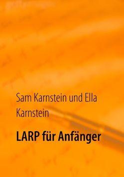 LARP für Anfänger von Karnstein,  Ella, Karnstein,  Sam