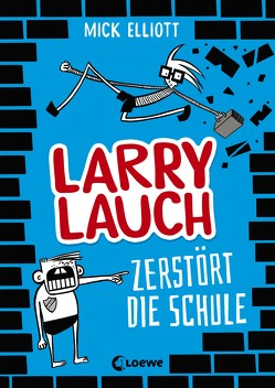 Larry Lauch zerstört die Schule von Dreller,  Christian, Elliott,  Mick
