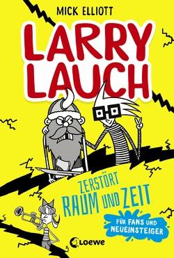 Larry Lauch zerstört Raum und Zeit von Dreller,  Christian, Elliott,  Mick
