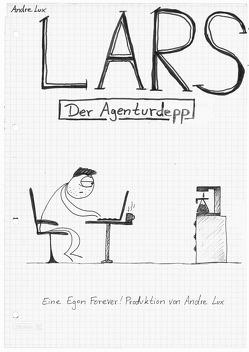 Lars – Der Agenturdepp von Lux,  Andre