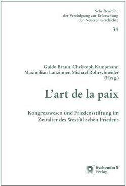 L'art de la paix von Braun,  Maximilian, Kampmann,  Christoph, Lanzinner,  Maximilian, Rohrschneider,  Michael