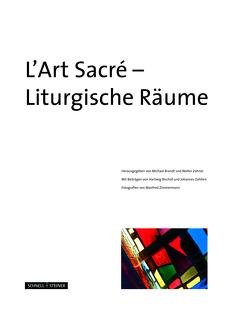 L´Art Sacré – Liturgische Räume von Bischof,  Hartwig, Brandt,  Michael, Zahlten,  Johannes, Zahner,  Walter, Zimmermann,  Manfred