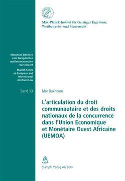 L'articulation du droit communautaire et des droits nationaux de la concurrence dans l'Union Economique et Montétaire Ouest Africaine (UEMOA) von Bakhoum,  Mor