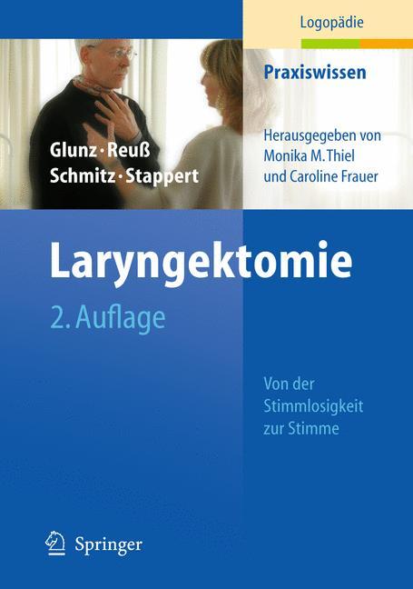 Laryngektomie von Glunz, Mechthild, Reuß, Cornelia, Schmitz, Eugen, S