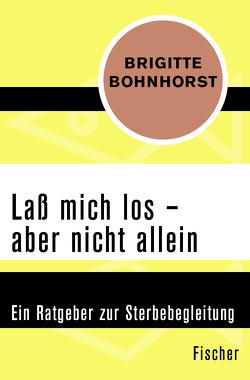 Laß mich los – aber nicht allein von Bohnhorst,  Brigitte