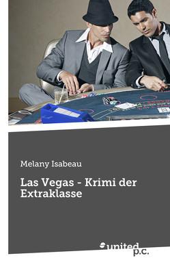 Las Vegas – Krimi der Extraklasse von Isabeau,  Melany