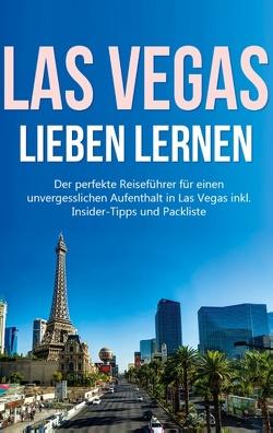 Las Vegas lieben lernen: Der perfekte Reiseführer für einen unvergesslichen Aufenthalt in Las Vegas inkl. Insider-Tipps und Packliste von Wallenstein,  Pia