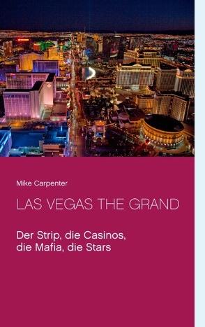 Las Vegas The Grand von Carpenter,  Mike
