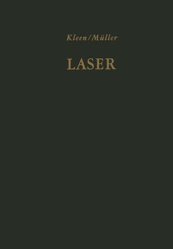 Laser von Grau,  G., Gürs,  K., Kleen,  W., Müller,  R, Rosenberger,  D., Winstel,  G.