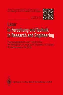 Laser in Forschung und Technik / Laser in Research and Engineering von Hügel,  H., Opower,  H., Tiziani,  H., Waidelich,  Wilhelm, Wallenstein,  R., Zinth,  W.
