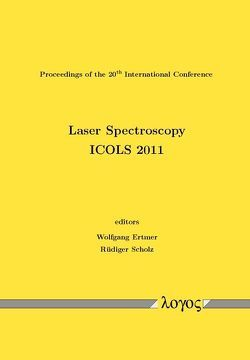 Laser Spectroscopy. ICOLS 2011 von Ertmer,  Wolfgang, Scholz,  Rüdiger