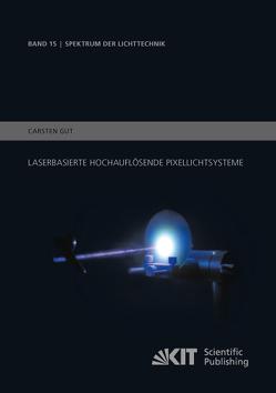 Laserbasierte hochauflösende Pixellichtsysteme von Gut,  Carsten