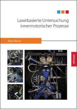Laserbasierte Untersuchung innermotorischer Prozesse von Baum,  Elias