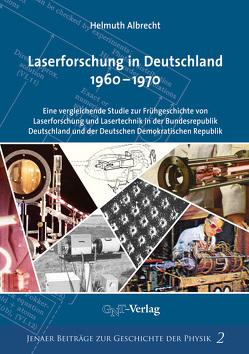 Laserforschung in Deutschland 1960-1970 von Albrecht,  Helmuth