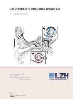 Laserinduzierte Stimulation der Cochlea von Kallweit,  Nicole, Kracht,  Dietmar, Overmeyer,  Ludger