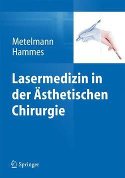 Lasermedizin in der Ästhetischen Chirurgie von Hammes,  Stefan, Metelmann,  Hans-Robert