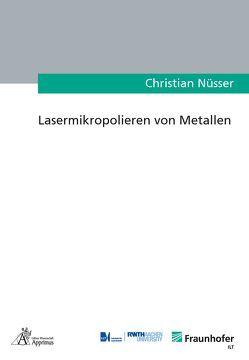 Lasermikropolieren von Metallen von Nüsser,  Christian