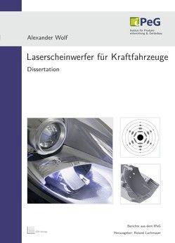 Laserscheinwerfer für Kraftfahrzeuge von Lachmayer,  Roland, Wolf,  Alexander