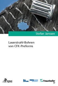 Laserstrahl-Bohren von CFK-Preforms von Janssen,  Stefan