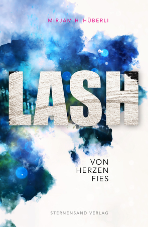 LASH: Von Herzen fies von Hüberli,  Mirjam H.