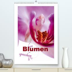 Lass Blumen sprechen (Premium, hochwertiger DIN A2 Wandkalender 2021, Kunstdruck in Hochglanz) von Schwarze,  Nina