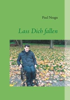 Lass Dich fallen von Neagu,  Paul