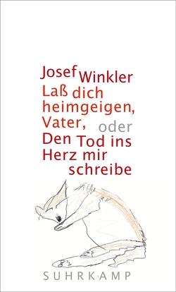 Laß dich heimgeigen, Vater, oder Den Tod ins Herz mir schreibe von Winkler,  Josef
