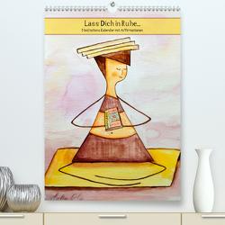 Lass Dich in Ruhe… (Premium, hochwertiger DIN A2 Wandkalender 2021, Kunstdruck in Hochglanz) von Ignatova,  Lia