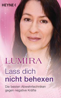 Lass dich nicht behexen (überarbeitete Neuausgabe) von Lumira