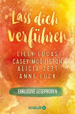 Lass dich verführen: Große Gefühle bei Knaur von Lucas,  Lilly, Lück,  Anne, McQuiston,  Casey, Zett,  Alicia