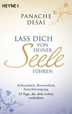 Lass dich von deiner Seele führen von Desai,  Panache, Lehner,  Jochen