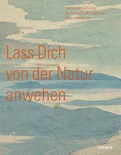 """""""Lass Dich von der Natur anwehen."""" von Buschhoff,  Anne, Erling,  Katharina, Glasmeier,  Michael, Gudera,  Alice, Lütgens,  Annelie, Schalhorn,  Andreas, von Miller,  Manu"""
