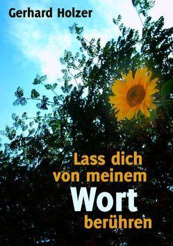 Lass dich von meinem Wort berühren von Holzer,  Gerhard