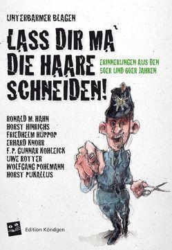 Lass dir ma die Haare schneiden von Hahn,  Ronald M., Hinrichs,  Horst, Hüppop,  Friedhelm, Knorr,  Erhard, Kohleick,  F. P. Gunnar, Pöhlmann,  Wolfgang, Pukallus,  Horst, Rotter,  Uwe, Unterbarmer Blagen