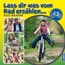 Lass dir was vom Rad erzählen von Jäger,  Peter, Krause,  Ulli