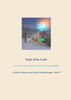 Lass ein das Du das Ich mach weit das Wir sucht seine Menschlichkeit von Große,  Ralph Melas