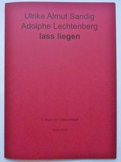 lass liegen. Gedicht. Mit einer Schablonenmalerei von Adolphe Lechtenberg von Lechtenberg,  Adolphe, Sandig,  Ulrike Almut