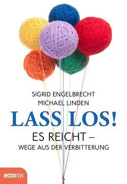 Lass los! von Engelbrecht,  Sigrid, Linden,  Michael