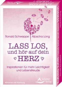 Lass los, und höre auf dein Herz- Inspirationen für mehr Leichtigkeit und Lebensfreude von Long,  Aljoscha, Schweppe,  Ronald