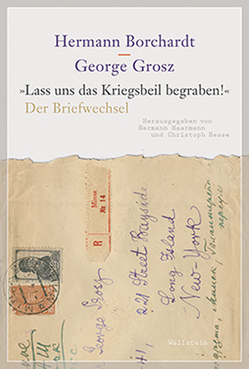 »Lass uns das Kriegsbeil begraben!« von Borchardt,  Hermann, Grosz,  George, Haarmann,  Hermann, Hesse,  Christoph, Laier,  Lukas