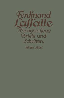 Lassalles Briefwechsel aus den Jahren seiner Arbeiteragitation 1862–1864 von Lassalle,  Ferdinand, Mayer,  Gustav