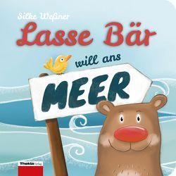 Lasse Bär will ans Meer von Weßner,  Silke