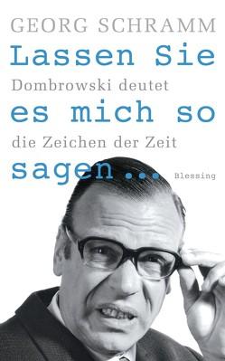 Lassen Sie es mich so sagen … von Schramm,  Georg