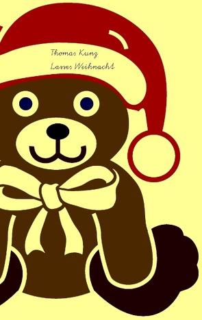 Lasses Weihnacht von Kunz,  Thomas