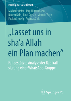 """Lasset uns in sha'a Allah ein Plan machen"" von Ceylan,  Rauf, Dziri,  Bacem, Hüttermann,  Jörg, Kiefer,  Michael, Roth,  Viktoria, Srowig,  Fabian, Zick,  Andreas"