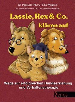 Lassie, Rex & Co. klären auf von Feddersen-Petersen,  Dorit, Piturru,  Pasquale, Weigand,  Eiko