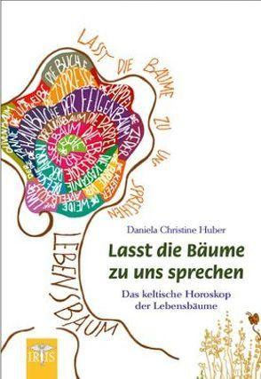 Lasst die Bäume zu uns sprechen von Huber,  Daniela Christine