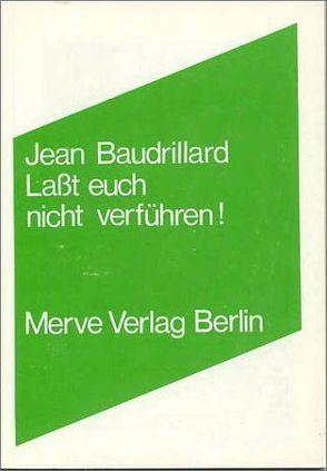 Lasst euch nicht verführen! von Baudrillard,  Jean, Leiby,  Martin S.