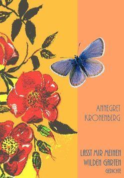 Lasst mir meinen wilden Garten von Kronenberg,  Annegret